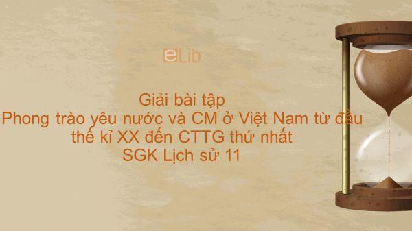 Giải bài tập SGK Lịch Sử 11 Bài 23: Phong trào yêu nước và CM ở Việt Nam từ đầu thế kỉ XX đến CTTG thứ nhất