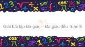 Giải bài tập SGK Toán 8 Bài 1: Đa giác - Đa giác đều