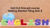 Unit 9 lớp 8: A first-aid course-Getting Started