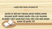 Luận văn ThS: Quản lý rủi ro trong hoạt động kinh doanh xuất nhập khẩu của các doanh nghiệp Việt Nam đáp ứng yêu cầu hội nhập kinh tế quốc tế