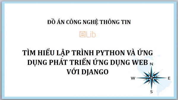 Đồ án: Tìm hiểu lập trình PYTHON và ứng dụng phát triển ứng dụng web với DJANGO