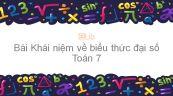 Toán 7 Chương 4 Bài 1: Khái niệm về biểu thức đại số