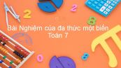 Toán 7 Chương 4 Bài 9: Nghiệm của đa thức một biến