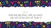 Giải bài tập SGK Toán 3 Bài: Đọc, viết, so sánh các số có 3 chữ số