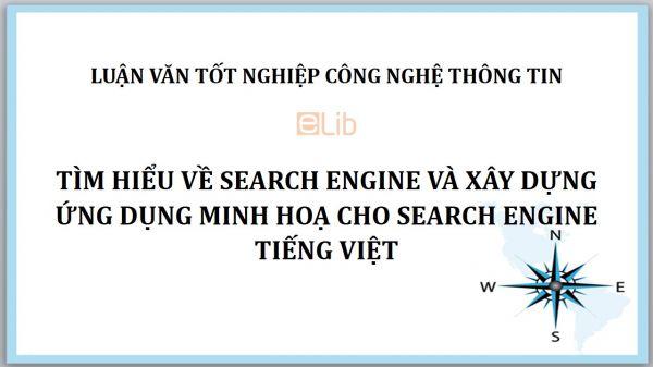 Luận văn tốt nghiệp: Tìm hiểu về Search Engine và xây dựng ứng dụng minh hoạ cho Search Engine tiếng Việt