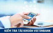 Hướng dẫn cách tra cứu tài khoản VietinBank nhanh nhất