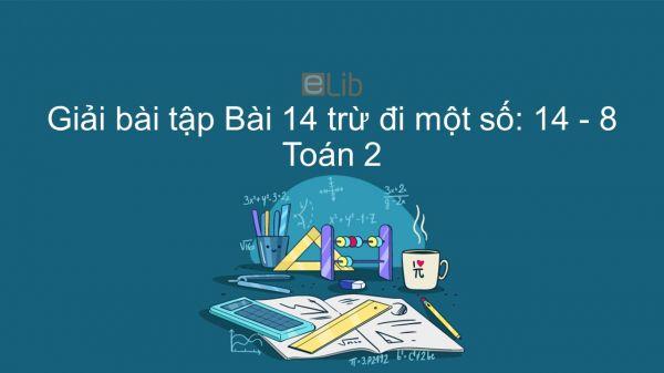 Giải bài tập SGK Toán 2 Bài: 14 trừ đi một số 14 - 8