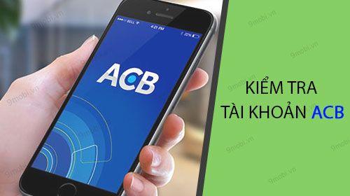 Hướng dẫn cách kiểm tra số dư tài khoản ACB
