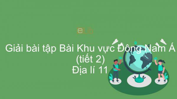 Giải bài tập SGK Địa lí 11 Bài 11: Kinh tế Đông Nam Á