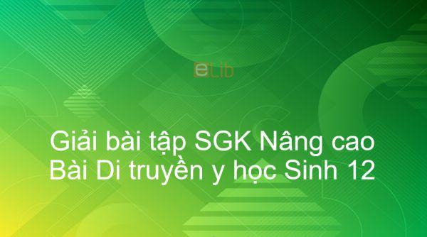 Giải bài tập SGK Sinh 12 Nâng cao Bài 28: Di truyền y học