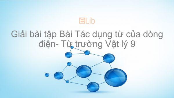 Giải bài tập SGK Vật lý 9 Bài 22: Tác dụng từ của dòng điện- Từ trường