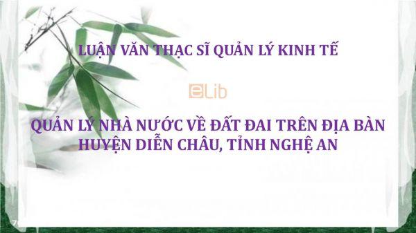 Luận văn ThS: Quản lý nhà nước về đất đai trên địa bàn huyện Diễn Châu, tỉnh Nghệ An