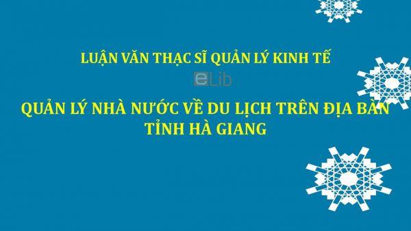 Luận văn ThS: Quản lý Nhà nước về du lịch trên địa bàn tỉnh Hà Giang