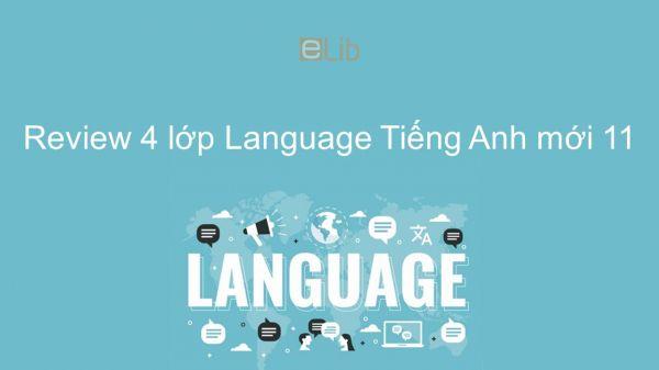 Review 4 lớp 11 - Language
