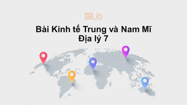 Địa lý 7 Bài 44: Kinh tế Trung và Nam Mĩ