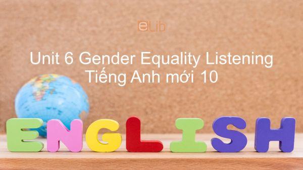 Unit 6 lớp 10: Gender Equality - Listening