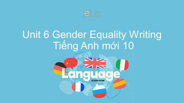 Unit 6 lớp 10: Gender Equality - Writing