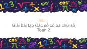 Giải bài tập SGK Toán 2 Bài: Các số có ba chữ số