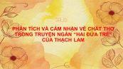 Phân tích và cảm nhận về chất thơ trong truyện ngắn Hai đứa trẻ của Thạch Lam