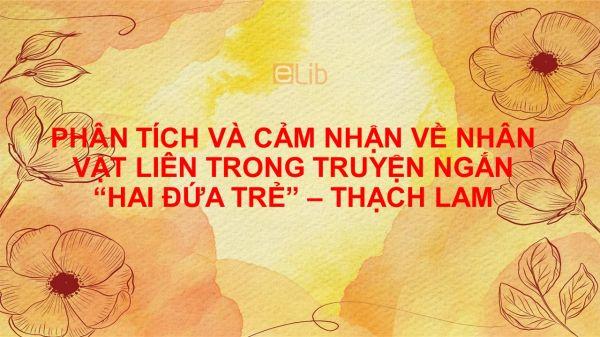 Phân tích và cảm nhận nhân vật Liên trong truyện ngắn Hai đứa trẻ - Thạch Lam