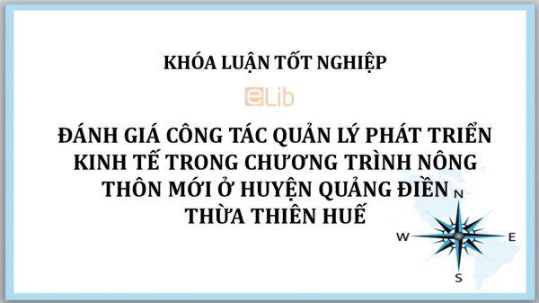 Luận văn: Đánh giá công tác quản lý phát triển kinh tế trong chương trình nông thôn mới ở huyện Quảng Điền, Thừa Thiên Huế