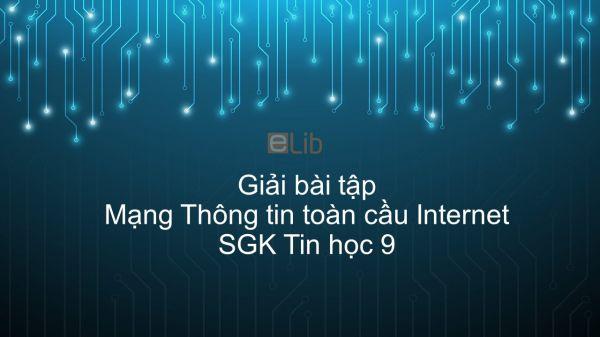 Giải bài tập SGK Tin học 9 Bài 2: Mạng Thông tin toàn cầu Internet