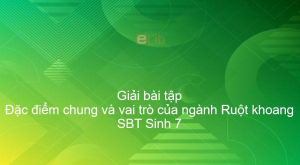 Giải SBT Sinh 7 Bài 10: Đặc điểm chung và vai trò của ngành Ruột khoang