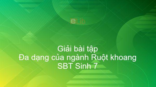 Giải SBT Sinh 7 Bài 9: Đa dạng của ngành Ruột khoang