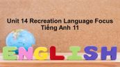 Unit 14 lớp 11: Recreation-Language Focus