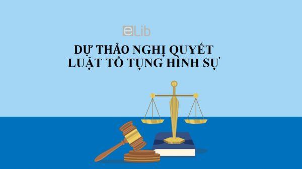 Dự thảo 1 về nghị quyết hướng dẫn áp dụng quy định của bộ luật tố tụng hình sự