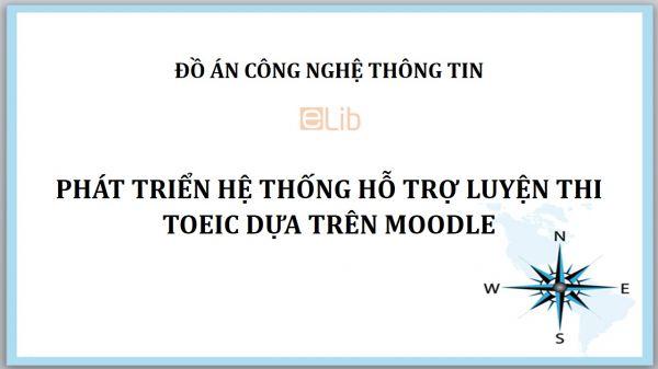 Đồ án: Phát triển hệ thống hỗ trợ luyện thi TOEIC dựa trên Moodle
