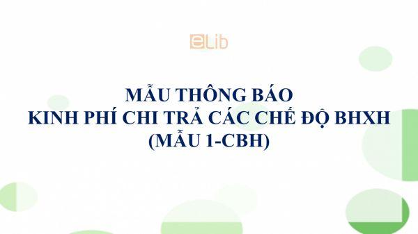 Mẫu 1-CBH: Thông báo kinh phí chi trả các chế độ BHXH