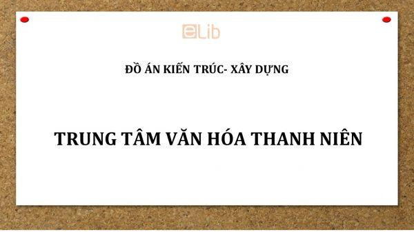 Đồ án: Trung tâm văn hóa thanh niên Đà Nẵng