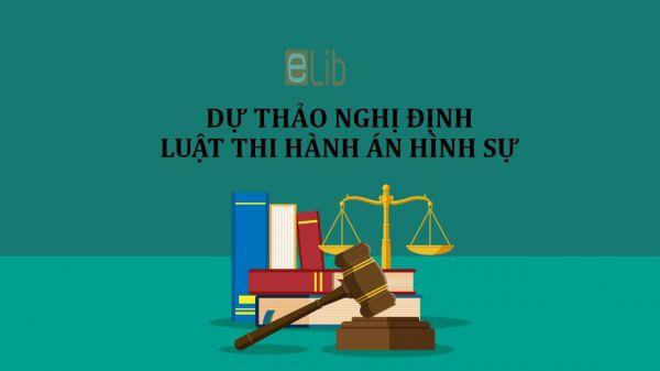 Dự thảo lần 2 về quy định chi tiết thi hành luật thi hành án hình sự