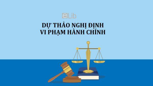 Dự thảo 2 về quy định xử phạt vi phạm hành chính trong lĩnh vực an ninh