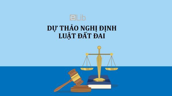 Dự thảo nghị định về sửa đổi, bổ sung một số nghị định quy định chi tiết thi hành luật đất đai