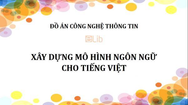 Đồ án: Xây dựng mô hình ngôn ngữ cho tiếng Việt