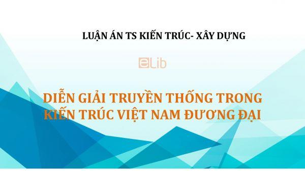Luận án TS: Diễn giải truyền thống trong kiến trúc Việt Nam đương đại