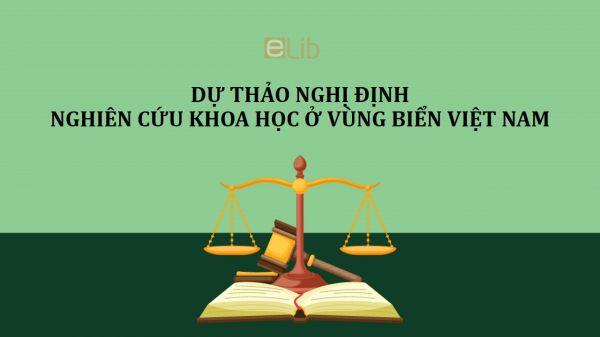 Dự thảo quyết định tiến hành nghiên cứu khoa học trong vùng biển Việt Nam