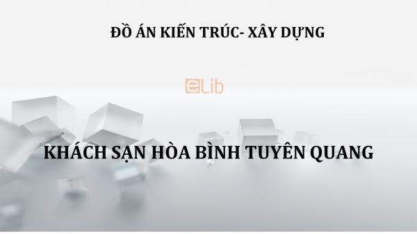Đồ án: Khách sạn Hòa Bình Tuyên Quang