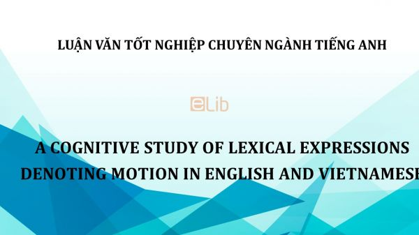 Thesis : A cognitive study of lexical expressions denoting motion in english and vietnamese