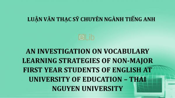 MA-Thesis: An investigation on vocabulary learning strategies of non-major first year students of english at university of education – thai nguyen university