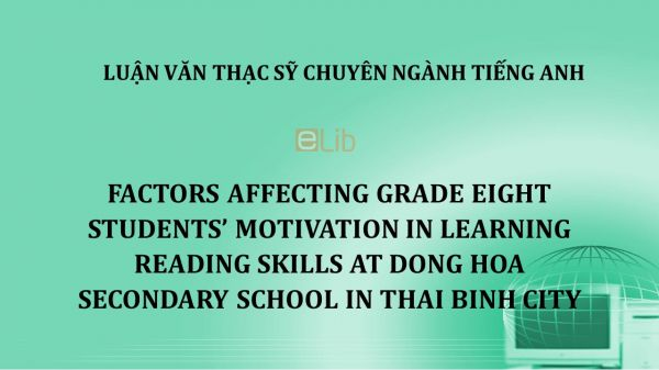 MA-Thesis: Factors affecting grade eight students' motivation in learning reading skills at dong hoa secondary school in thai binh city