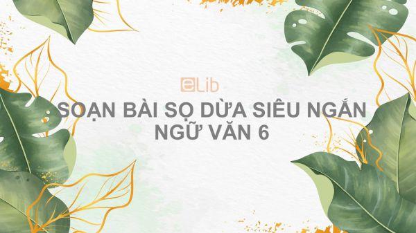Soạn bài Sọ Dừa Ngữ văn 6 siêu ngắn