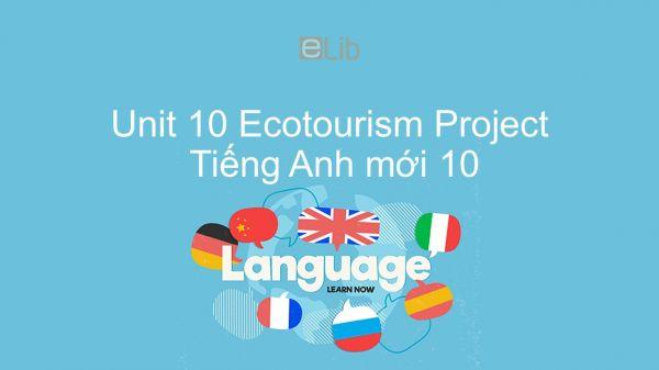 Unit 10 lớp 10: Ecotourism - Project
