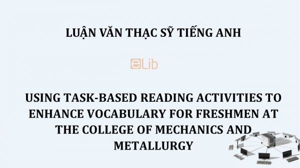 MA-Thesis: Using task-based reading activities to enhance vocabulary for freshmen at the college of mechanics and metallurgy