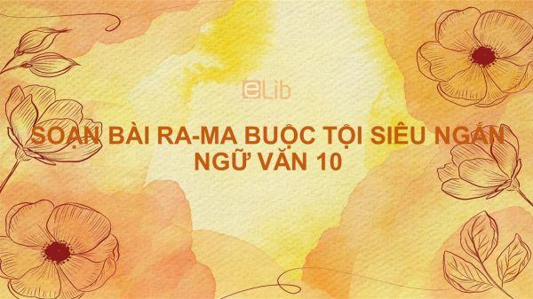 Soạn bài Ra-ma buộc tội Ngữ văn 10 siêu ngắn