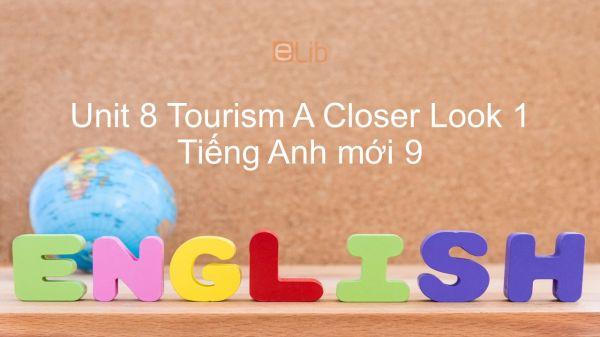 Unit 8 lớp 9: Tourism - A Closer Look 1