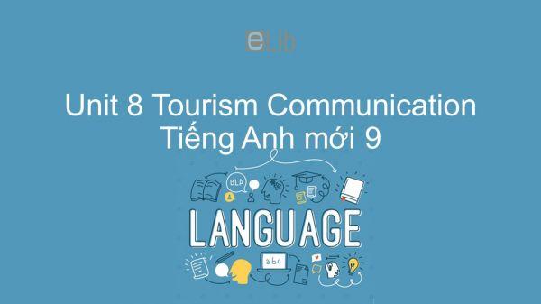 Unit 8 lớp 9: Tourism - Communication
