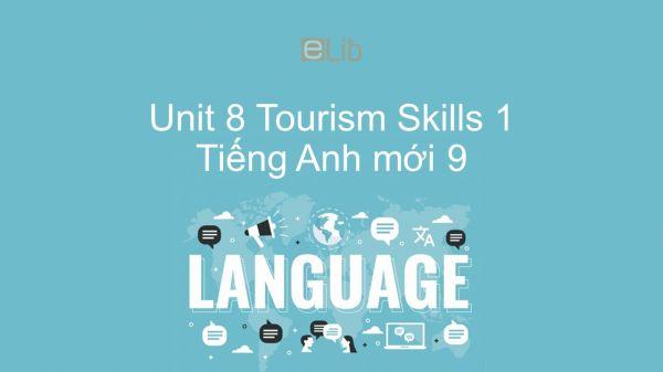 Unit 8 lớp 9: Tourism - Skills 1